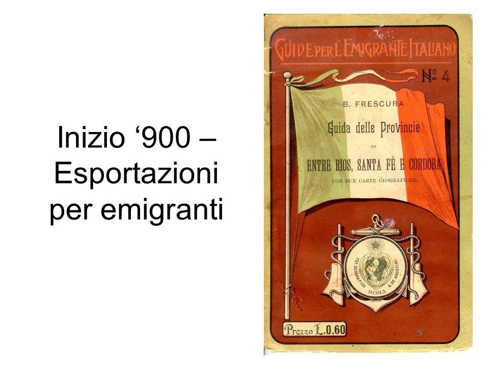 Inizio '900 – Esportazioni per emigranti