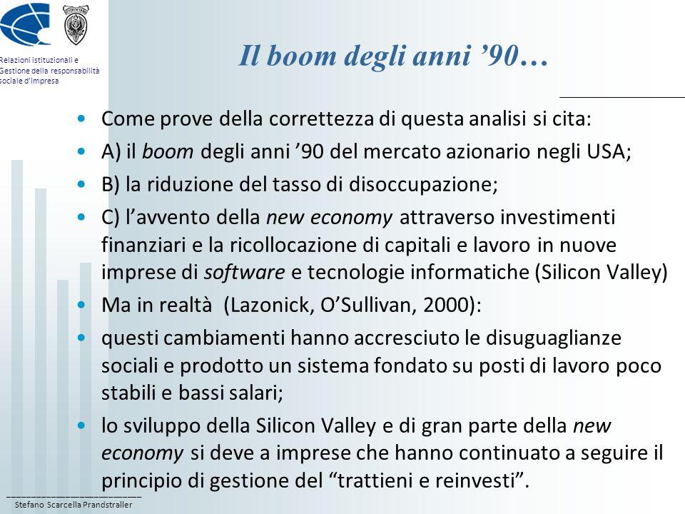 Il boom degli anni '90… Come prove della correttezza di questa analisi si cita: A) il boom degli anni '90 del mercato azionario negli USA;