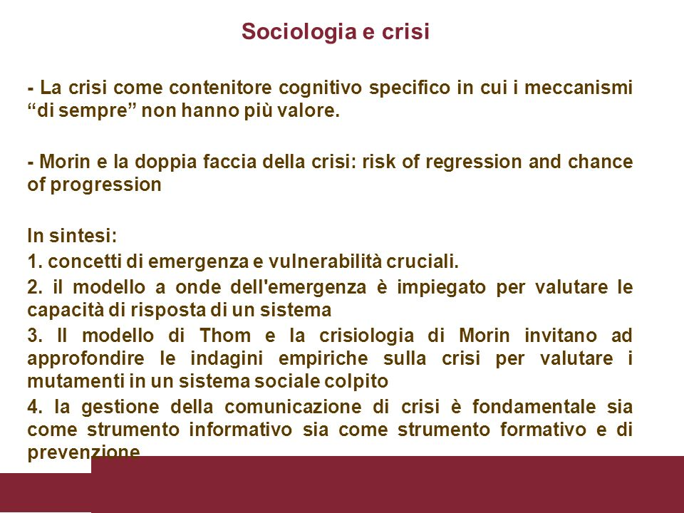 Sociologia e crisi - La crisi come contenitore cognitivo specifico in cui i meccanismi di sempre non hanno più valore.