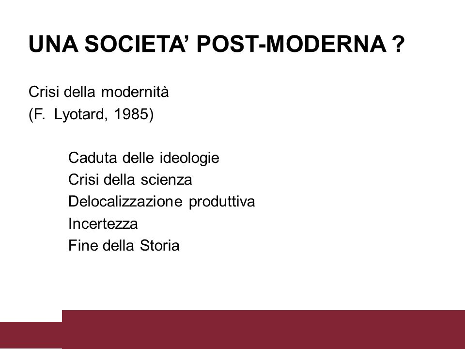 UNA SOCIETA' POST-MODERNA