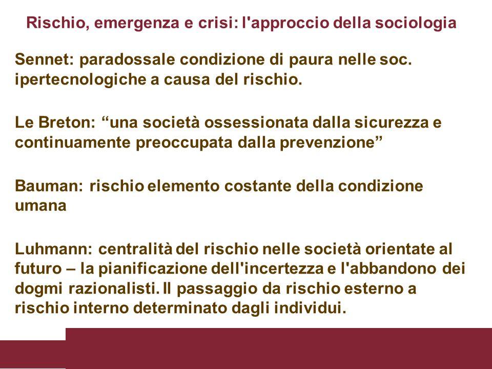Rischio, emergenza e crisi: l approccio della sociologia
