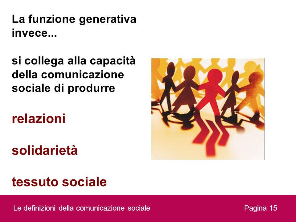 relazioni solidarietà tessuto sociale La funzione generativa invece...