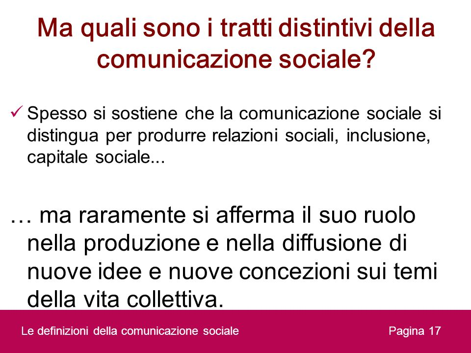 Ma quali sono i tratti distintivi della comunicazione sociale