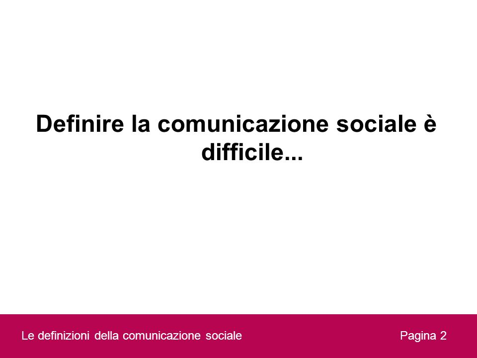 Definire la comunicazione sociale è difficile...