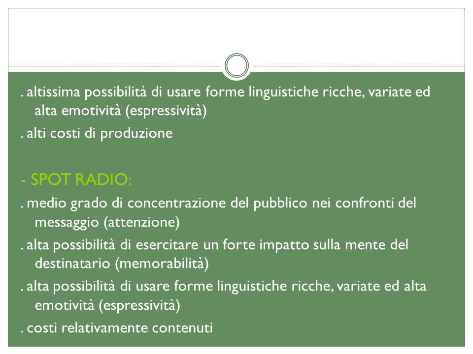 . altissima possibilità di usare forme linguistiche ricche, variate ed alta emotività (espressività)