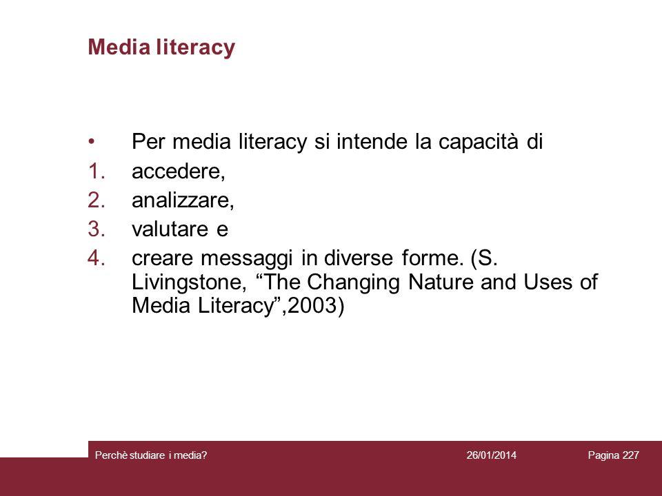 Per media literacy si intende la capacità di accedere, analizzare,