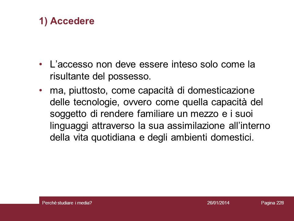 L'accesso non deve essere inteso solo come la risultante del possesso.