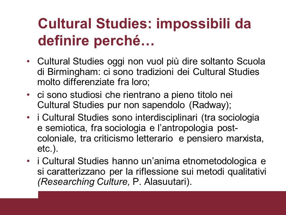 Cultural Studies: impossibili da definire perché…