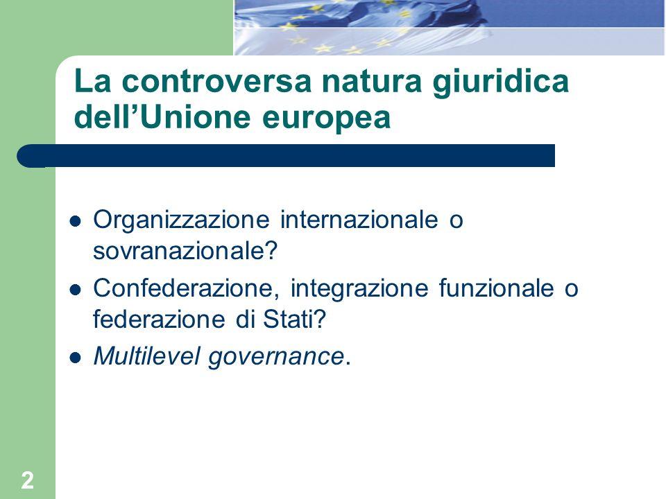 La controversa natura giuridica dell'Unione europea