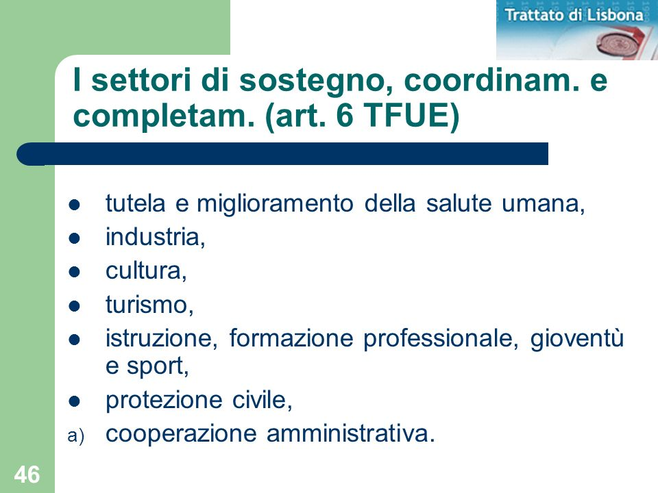 I settori di sostegno, coordinam. e completam. (art. 6 TFUE)