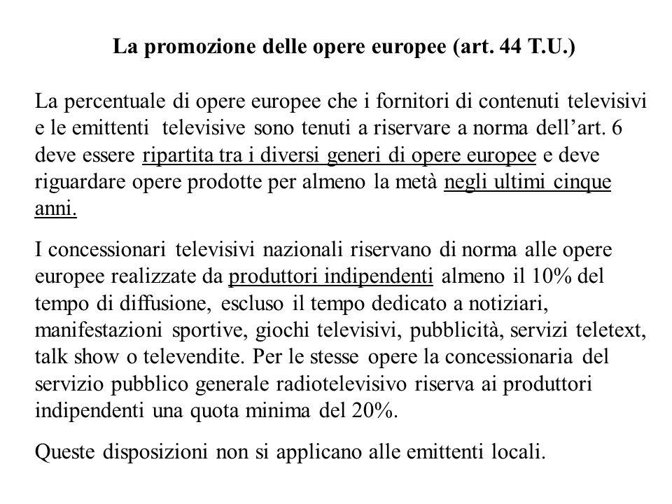 La promozione delle opere europee (art. 44 T.U.)