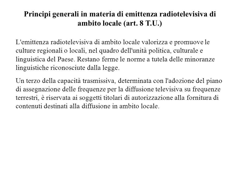 Principi generali in materia di emittenza radiotelevisiva di ambito locale (art. 8 T.U.)
