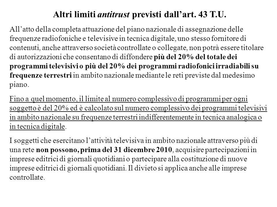 Altri limiti antitrust previsti dall'art. 43 T.U.