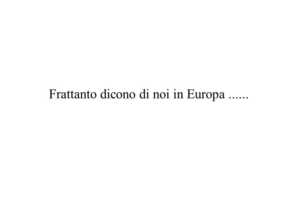 Frattanto dicono di noi in Europa ......