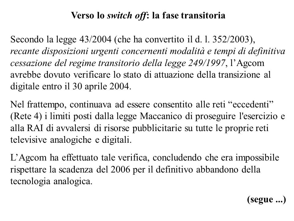Verso lo switch off: la fase transitoria