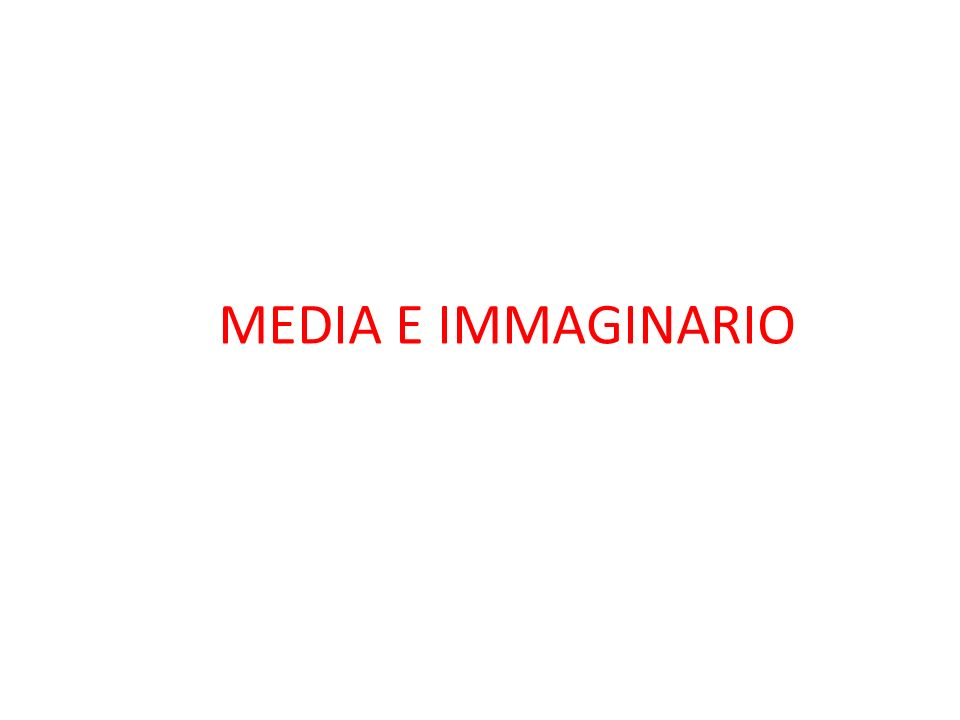 MEDIA E IMMAGINARIO