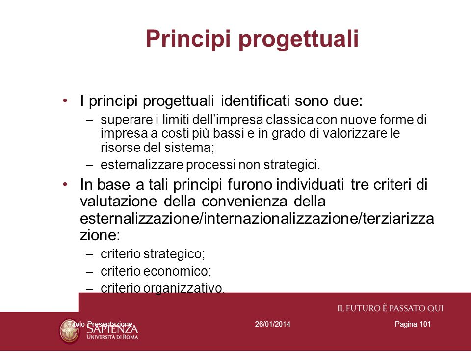 Principi progettuali I principi progettuali identificati sono due: