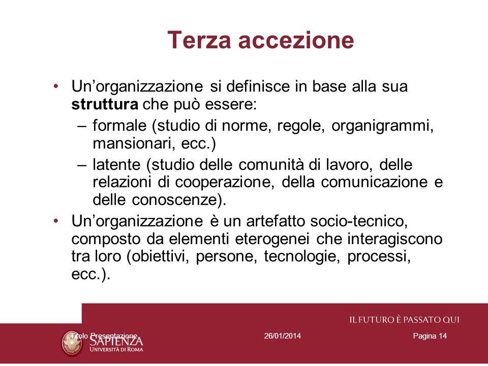 Terza accezione Un'organizzazione si definisce in base alla sua struttura che può essere: