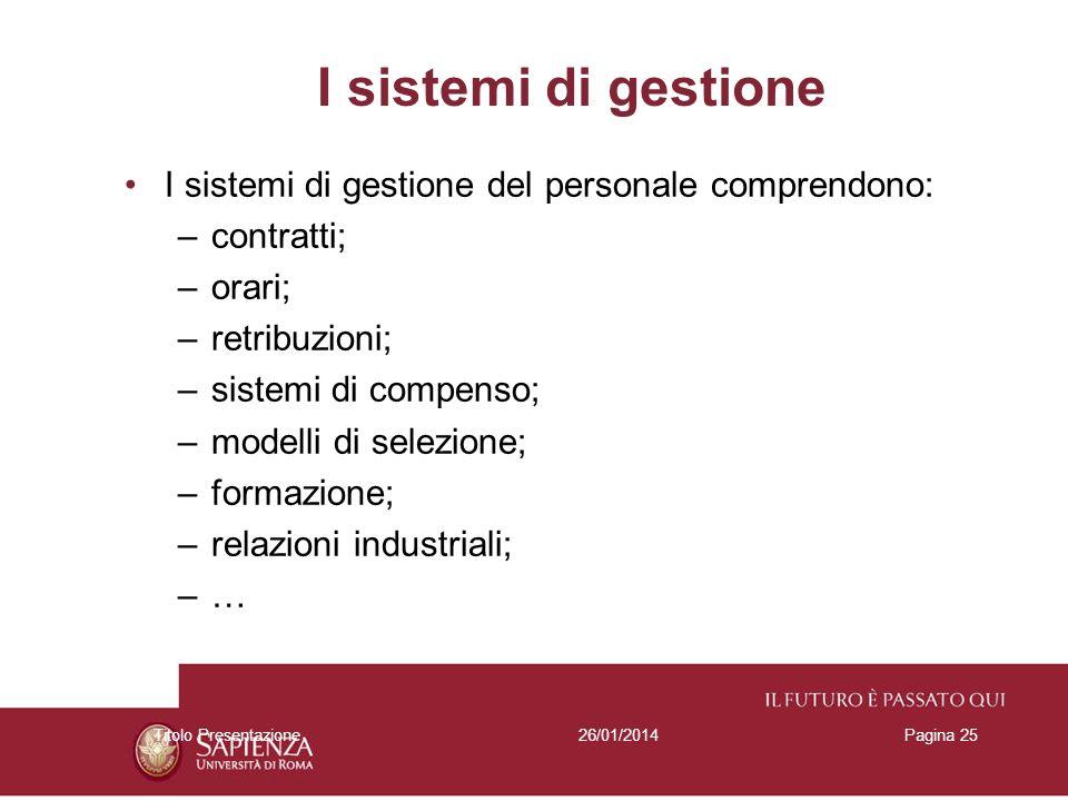 I sistemi di gestione I sistemi di gestione del personale comprendono: