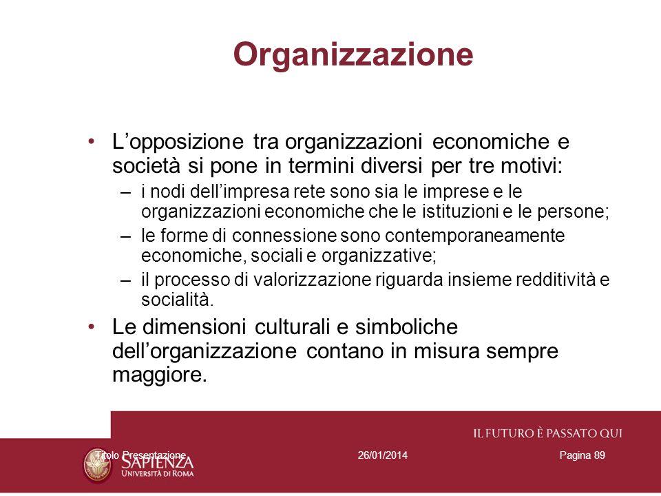 Organizzazione L'opposizione tra organizzazioni economiche e società si pone in termini diversi per tre motivi: