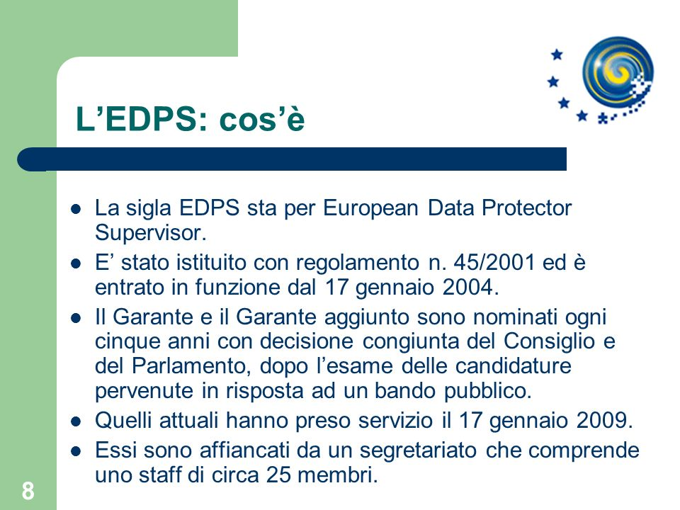 L'EDPS: cos'è La sigla EDPS sta per European Data Protector Supervisor.