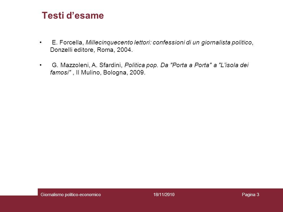 Testi d'esame E. Forcella, Millecinquecento lettori: confessioni di un giornalista politico, Donzelli editore, Roma, 2004.