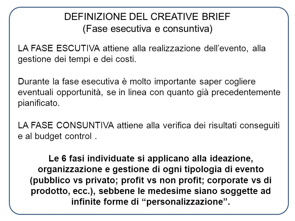 DEFINIZIONE DEL CREATIVE BRIEF (Fase esecutiva e consuntiva)