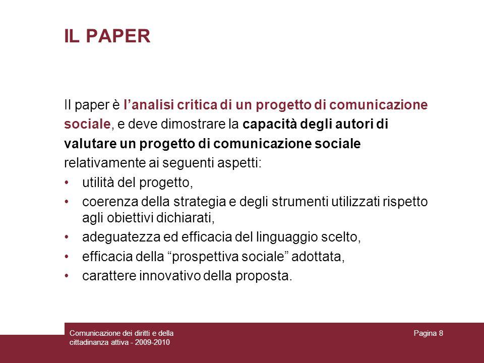 IL PAPER Il paper è l'analisi critica di un progetto di comunicazione