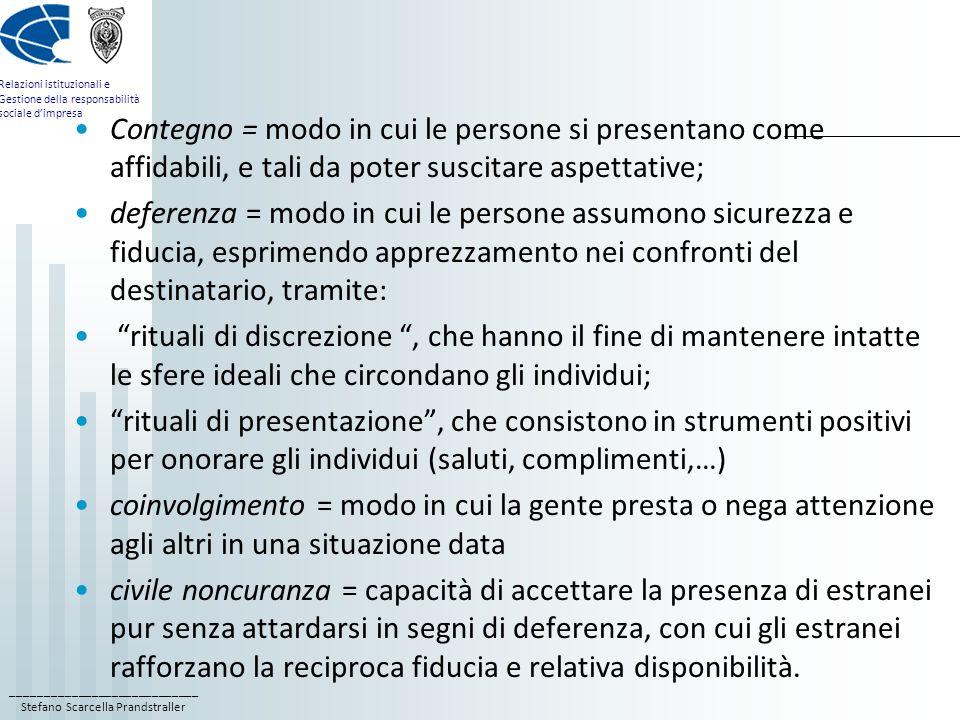 Contegno = modo in cui le persone si presentano come affidabili, e tali da poter suscitare aspettative;
