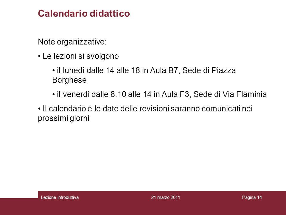 Calendario didattico Note organizzative: Le lezioni si svolgono