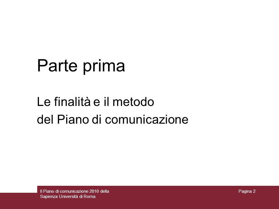 Parte prima Le finalità e il metodo del Piano di comunicazione