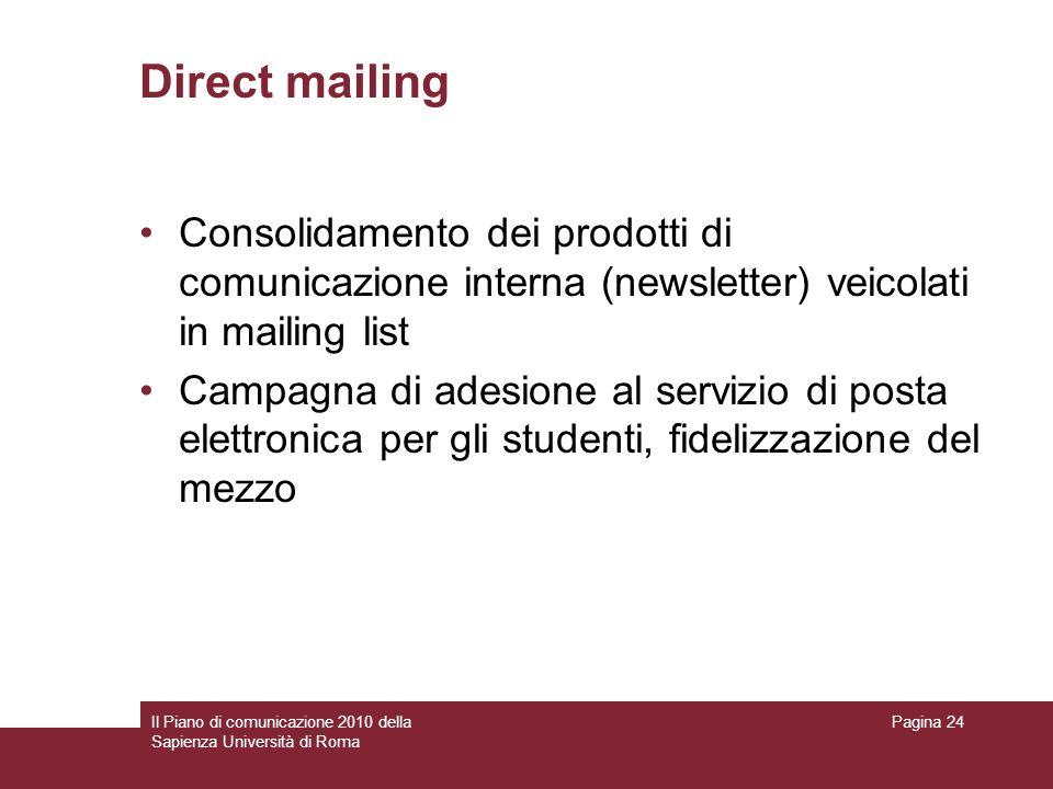 Direct mailing Consolidamento dei prodotti di comunicazione interna (newsletter) veicolati in mailing list.