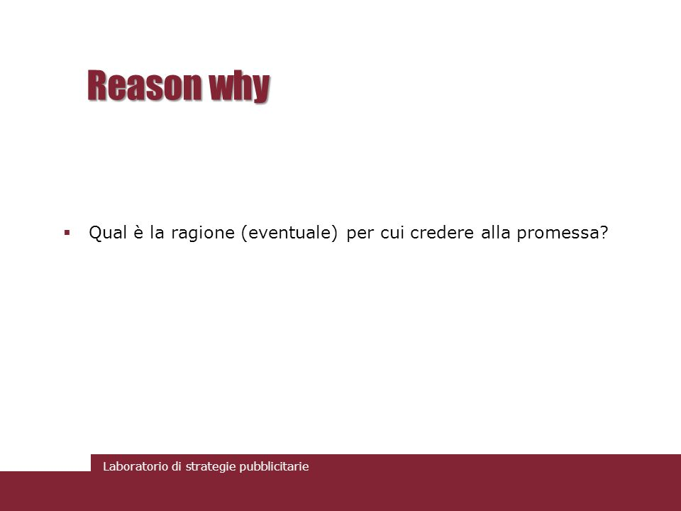 Reason why Qual è la ragione (eventuale) per cui credere alla promessa
