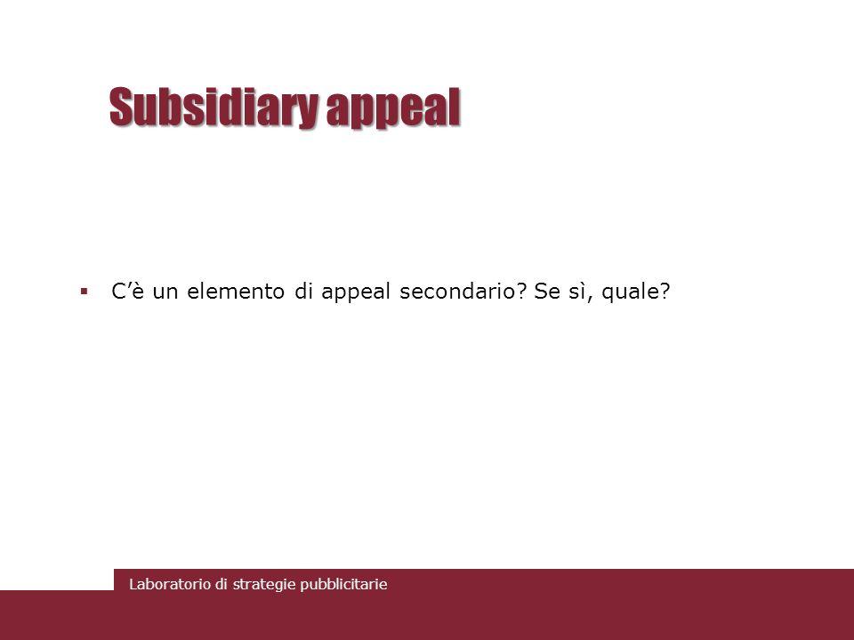 Subsidiary appeal C'è un elemento di appeal secondario Se sì, quale