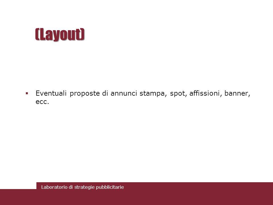 (Layout) Eventuali proposte di annunci stampa, spot, affissioni, banner, ecc.