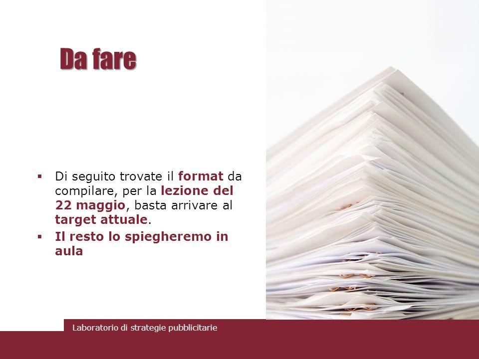 Da fare Di seguito trovate il format da compilare, per la lezione del 22 maggio, basta arrivare al target attuale.