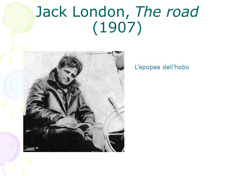 Jack London, The road (1907) L'epopea dell'hobo