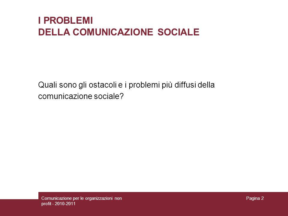 I PROBLEMI DELLA COMUNICAZIONE SOCIALE