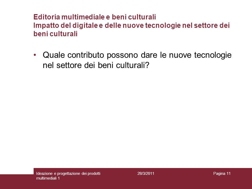 Editoria multimediale e beni culturali Impatto del digitale e delle nuove tecnologie nel settore dei beni culturali