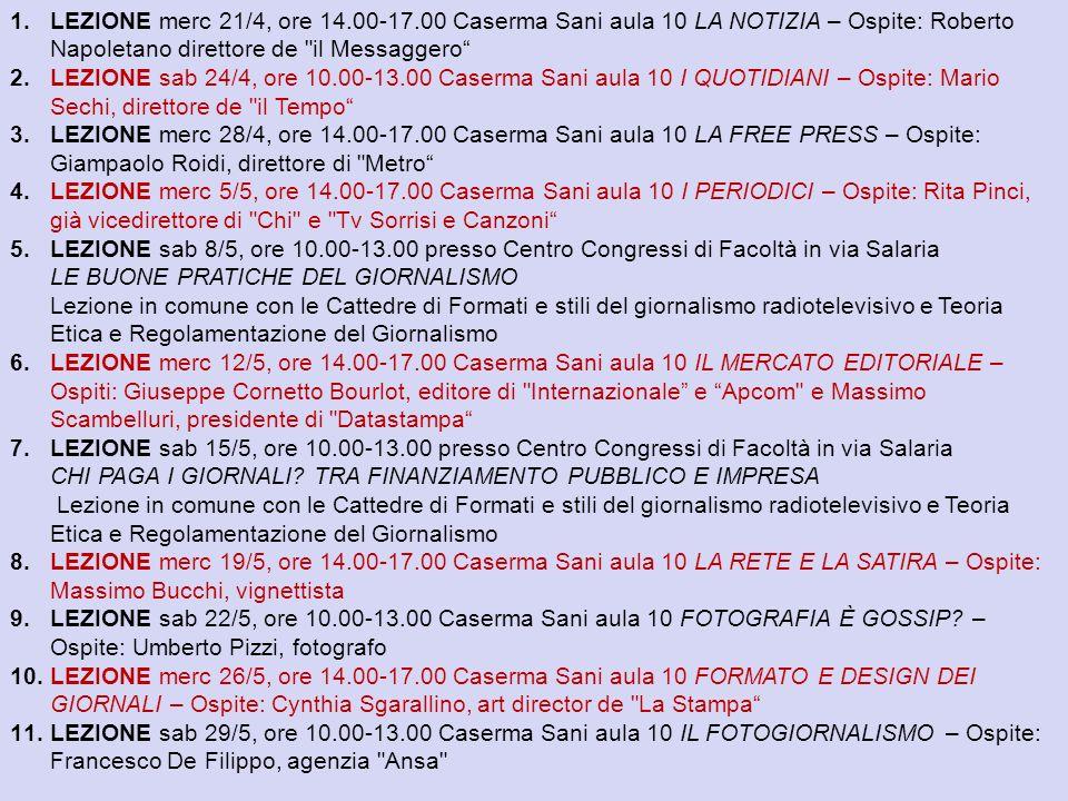 LEZIONE merc 21/4, ore 14.00-17.00 Caserma Sani aula 10 LA NOTIZIA – Ospite: Roberto Napoletano direttore de il Messaggero