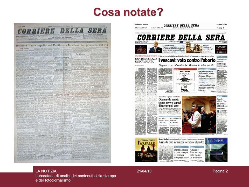 Cosa notate LA NOTIZIA. Laboratorio di analisi dei contenuti della stampa e del fotogiornalismo. 21/04/10.