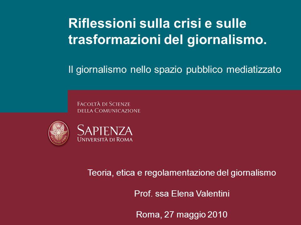 Riflessioni sulla crisi e sulle trasformazioni del giornalismo