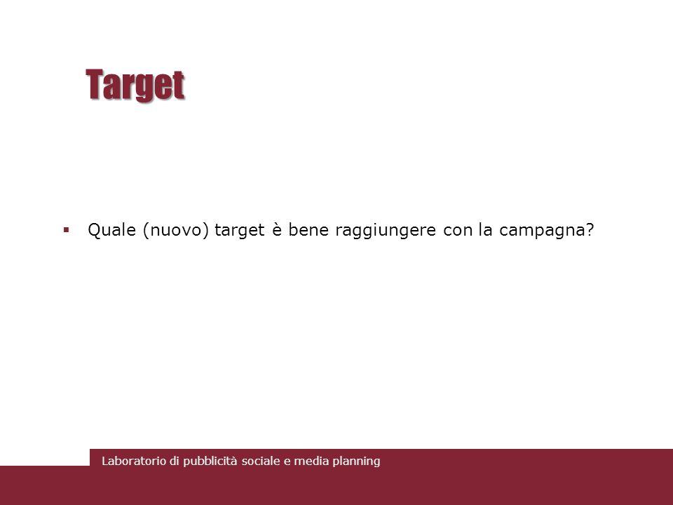 Target Quale (nuovo) target è bene raggiungere con la campagna