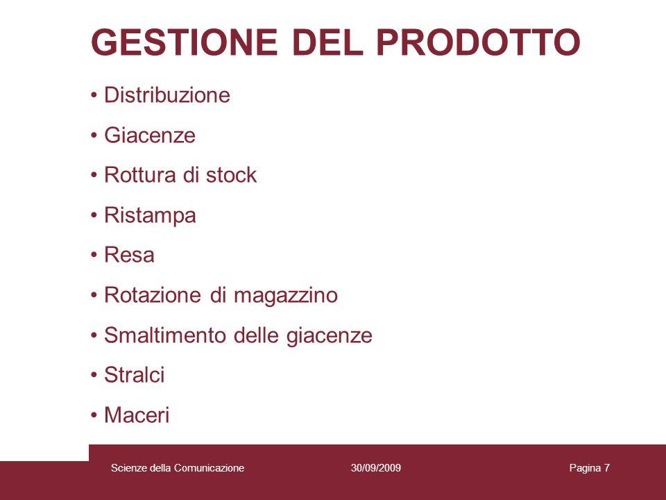 GESTIONE DEL PRODOTTO Distribuzione Giacenze Rottura di stock Ristampa