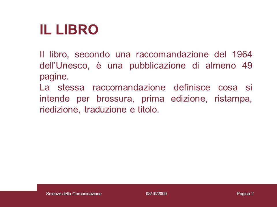 IL LIBRO Il libro, secondo una raccomandazione del 1964 dell'Unesco, è una pubblicazione di almeno 49 pagine.