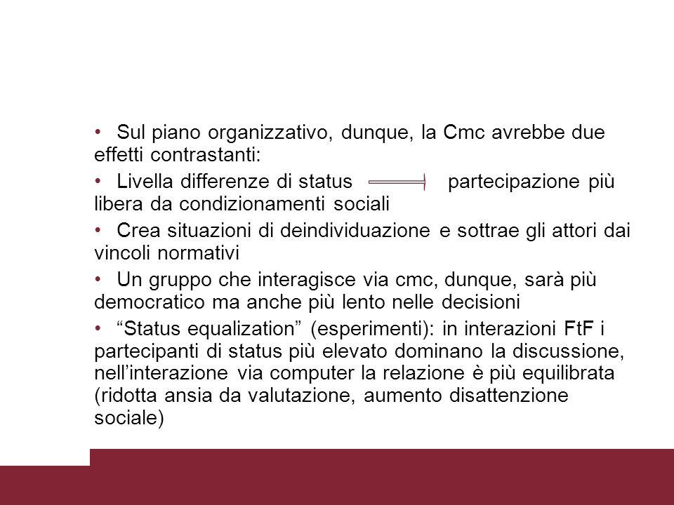 * * Sul piano organizzativo, dunque, la Cmc avrebbe due effetti contrastanti: