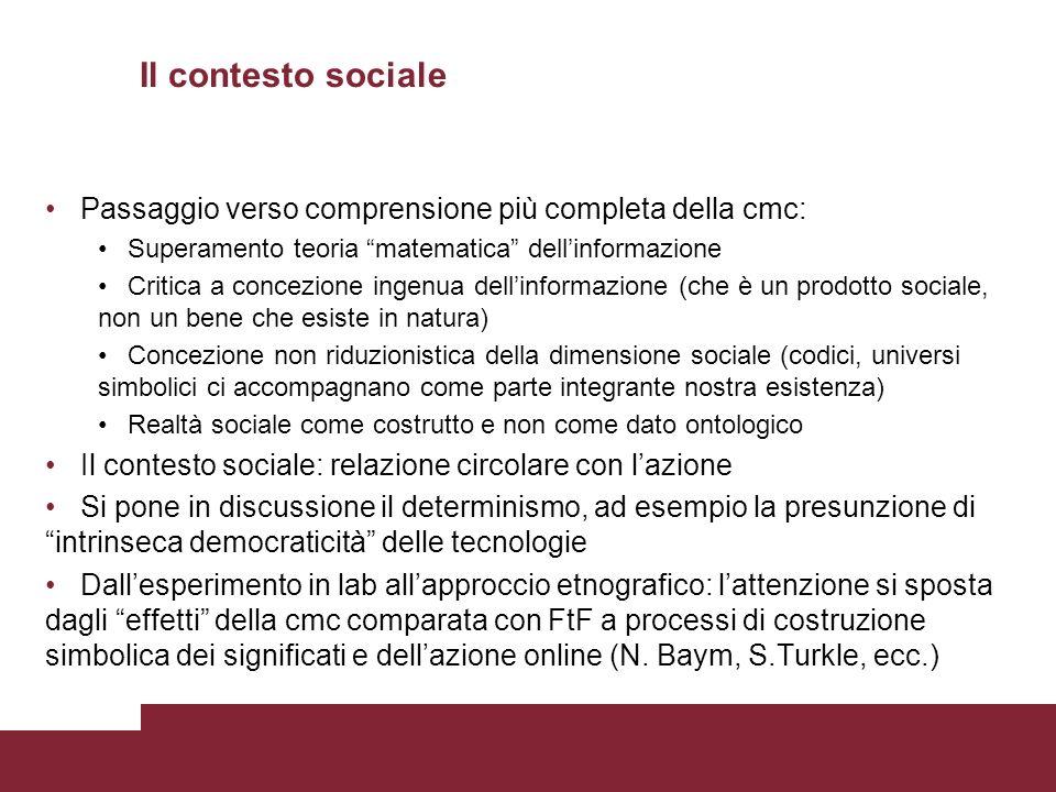 * * Il contesto sociale. Passaggio verso comprensione più completa della cmc: Superamento teoria matematica dell'informazione.