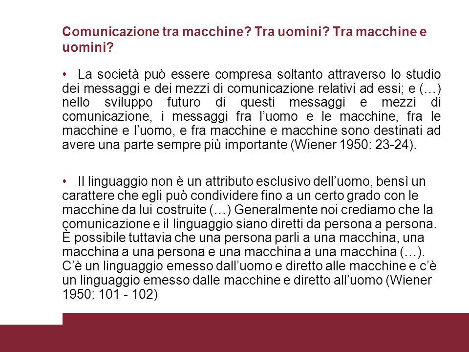 Comunicazione tra macchine Tra uomini Tra macchine e uomini
