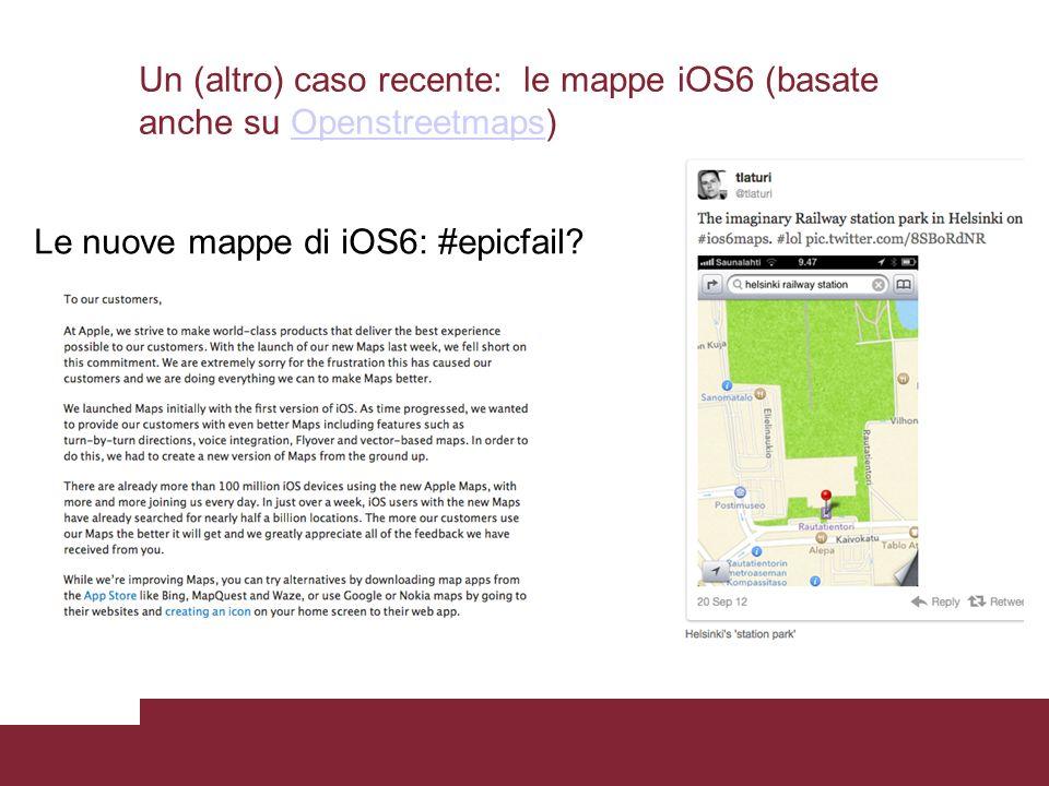 Un (altro) caso recente: le mappe iOS6 (basate anche su Openstreetmaps)