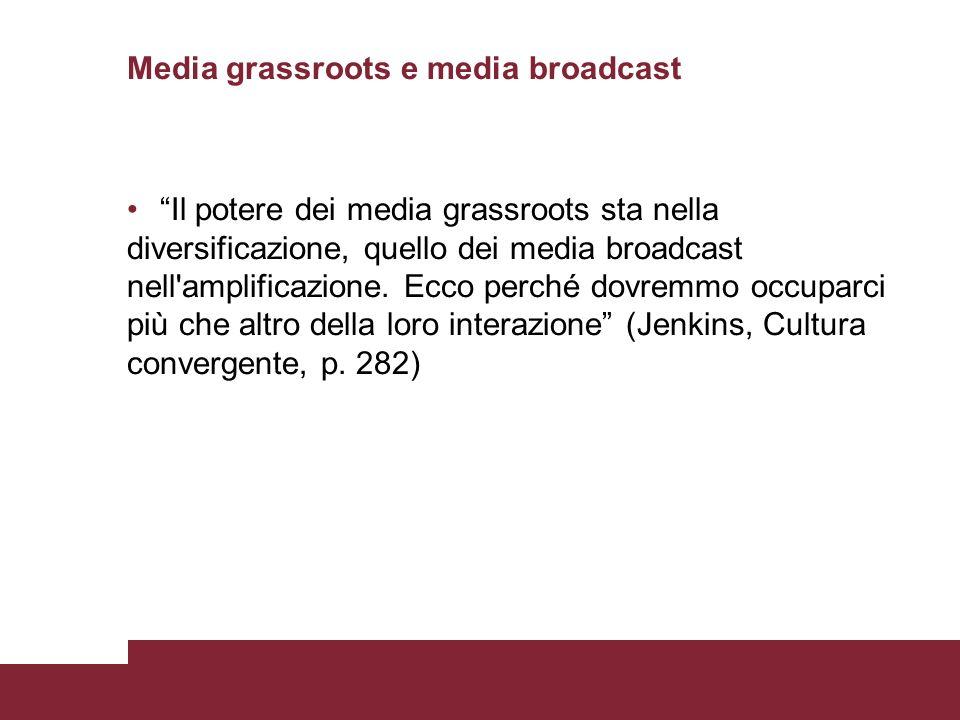 Media grassroots e media broadcast